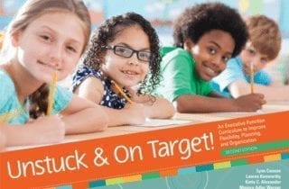 Unstuck and On Target: Improving Executive Function, On-Task and Flexible Behavior