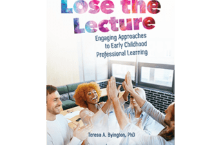 Lose the Lecture: Engaging Approaches to Early Childhood Professional Learning