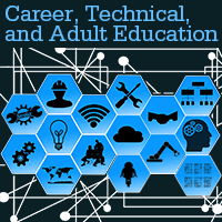 Career, Technical, and Adult Education