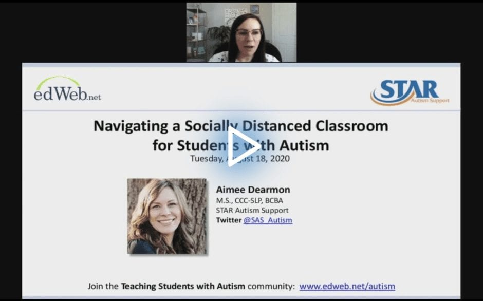 Navigating a Socially Distanced Classroom for Students with Autism edWebinar recording link