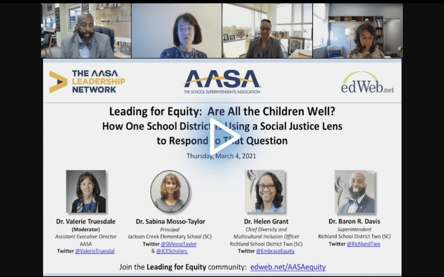 Leading for Equity: Are All the Children Well? How One School District Is Using a Social Justice Lens to Respond to That Question edWebinar recording link